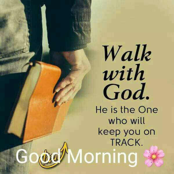 Good Morning Messages Walk With God Humor Jokes Memes Trolls